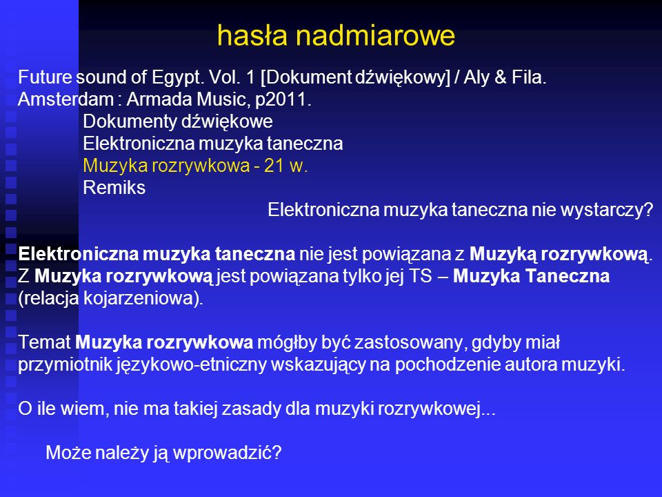 hasła nadmiarowe Future sound of Egypt. Vol. 1 [Dokument dźwiękowy] / Aly & Fila. Amsterdam : Armada Music, p2011.
